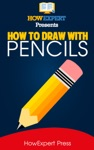 How To Draw With Pencils Your Step-By-Step Guide To Drawing With Pencils