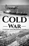 Cold War A History From Beginning To End