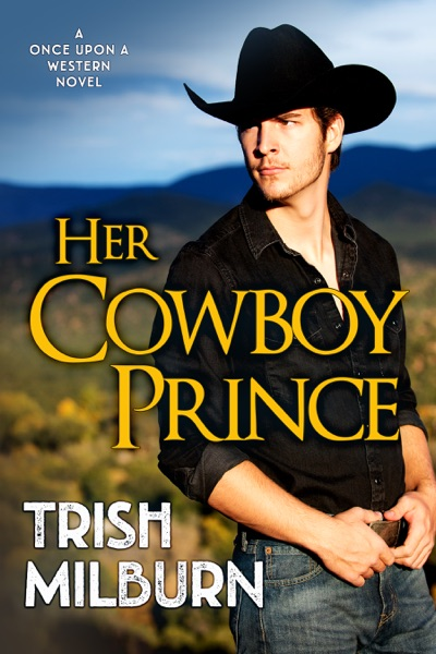 Her Cowboy Prince - Trish Milburn book cover