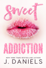 J Daniels - Sweet Addiction bild