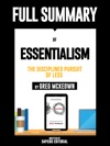 Full Summary Of Essentialism The Disciplined Pursuit Of Less  By Greg McKeown
