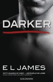 Darker - Fifty Shades of Grey. Gefährliche Liebe von Christian selbst erzählt PDF Download