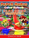Paper Mario Color Splash Game Guide Unofficial