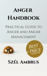 Anger Handbook Practical Guide To Anger And Anger Management