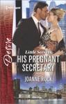 Little Secrets His Pregnant Secretary