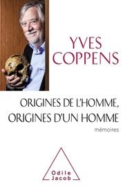 ORIGINES DE LHOMME, ORIGINES DUN HOMME