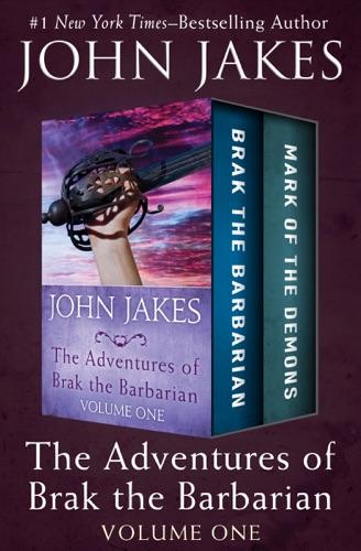 John Jakes - The Adventures of Brak the Barbarian Volume One