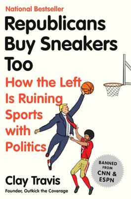 Republicans Buy Sneakers Too - Clay Travis book