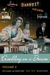 Gambling On A DreamThe Classic Las Vegas Strip 1956-1973