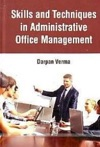 Skills And Techniques In Administrative Office Management