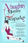 Naughty Mummy Escapades Stories 5-8