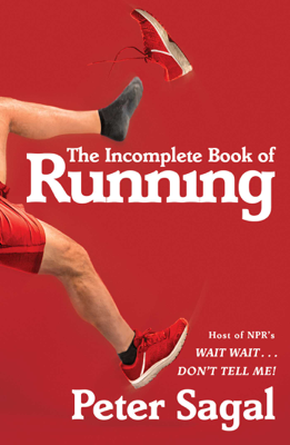 The Incomplete Book of Running - Peter Sagal book