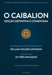 O Caibalion - Edição Definitiva e Comentada Book Cover