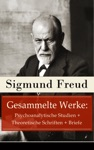 Gesammelte Werke Psychoanalytische Studien  Theoretische Schriften  Briefe