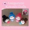 Sayjai Thawornsupacharoen - Amigurumi Kokeshi Dolls  arte