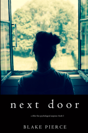 Next Door (A Chloe Fine Psychological Suspense Mystery—Book 1) - Blake Pierce book summary