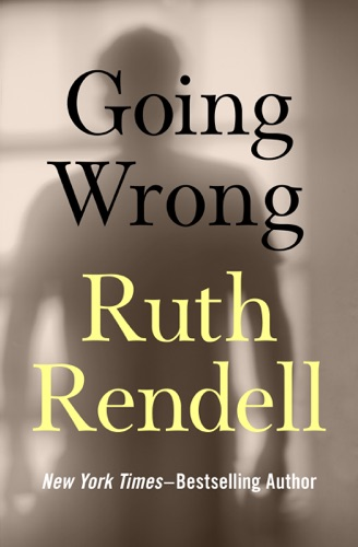 Ruth Rendell - Going Wrong