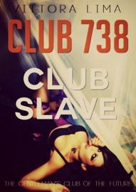 CLUB 738: CLUB SLAVE