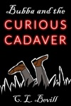 Bubba And The Curious Cadaver