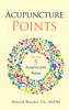 Deborah Bleecker - Acupuncture Points: The Top Five Acupuncture Points artwork