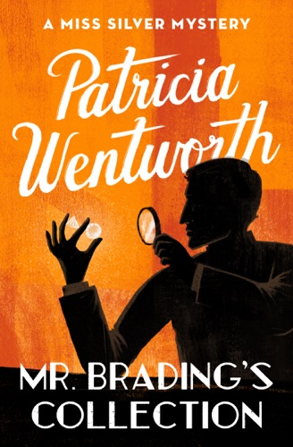 Patricia Wentworth - Mr. Brading's Collection