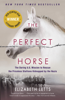 The Perfect Horse - Elizabeth Letts