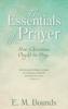 E. M. Bounds - The Essentials of Prayer artwork