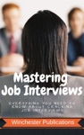 Mastering Job Interviews Everything You Need To Know About Cracking Job Interviews