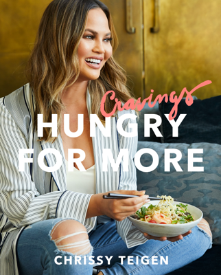 Chrissy Teigen & Adeena Sussman - Cravings: Hungry for More book