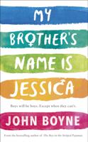 John Boyne - My Brother's Name is Jessica artwork