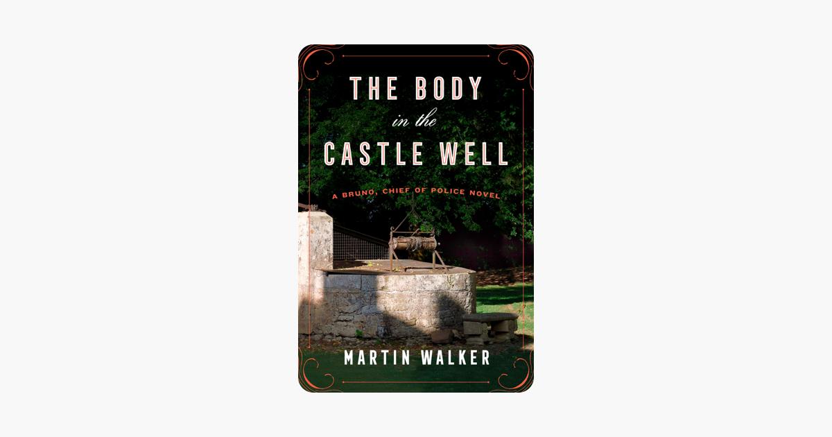 The Body in the Castle Well - Martin Walker