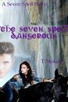 The Seven Spell Dangerous