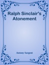 Ralph Sinclairs Atonement