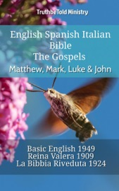 English Spanish Italian Bible The Gospels Matthew Mark Luke John
