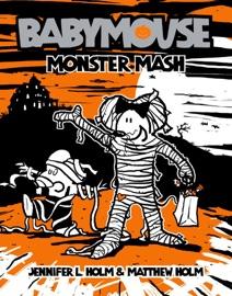 Babymouse #9: Monster Mash - Jennifer L. Holm & Matt Holm