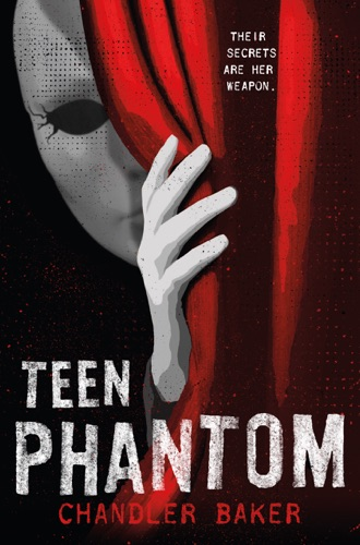 Chandler Baker - Teen Phantom: High School Horror