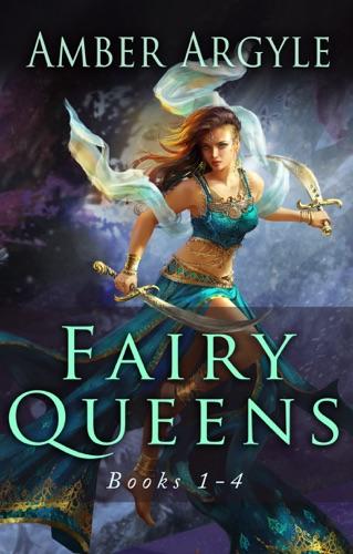 Fairy Queens Books 1-4 - Amber Argyle - Amber Argyle