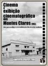 Cinema E Exibio Cinematogrfica Em Montes Claros MG