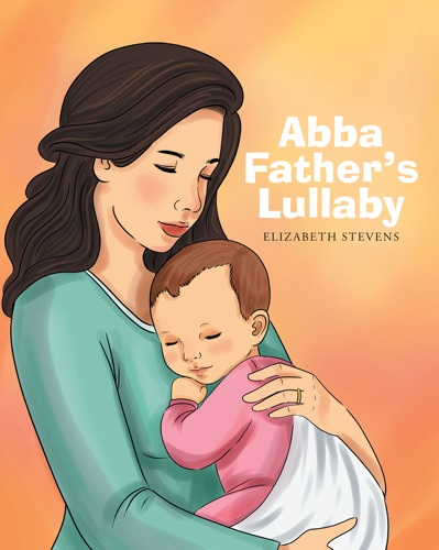 Elizabeth Stevens - Abba Father's Lullaby
