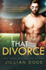 Jillian Dodd - That Divorce artwork