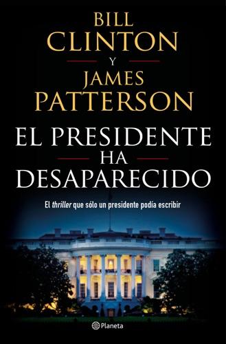 Bill Clinton & James Patterson - El presidente ha desaparecido