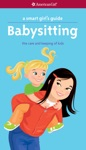 A Smart Girls Guide Babysitting