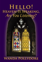 Hello! Heaven Is Speaking, Are You Listening?