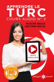 Apprendre le Turc - Écoute Facile - Lecture Facile - Texte Parallèle Cours Audio No. 3 Lire et Écouter des Livres en Turc
