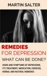 Remedies For Depression - What Can Be Done Signs And Symptoms Of Depression Its Treatment Medication Exercise Herbal And Natural Remedies
