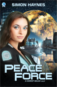 Peace Force (Book 1 in the Harriet Walsh series)