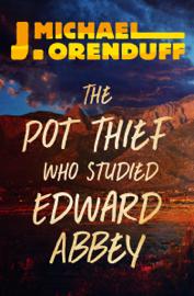 The Pot Thief Who Studied Edward Abbey PDF Download