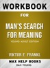 Workbook for Man's Search for Meaning