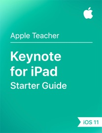 Keynote for iPad Starter Guide iOS 11 - Apple Education Book