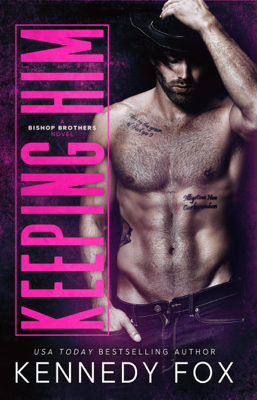 Keeping Him - Kennedy Fox book